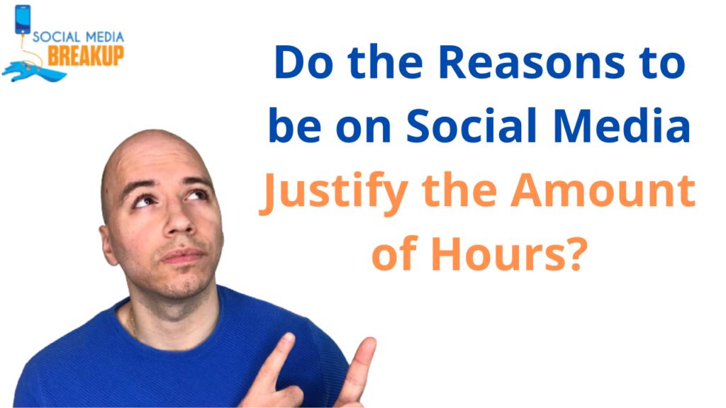reasons justify social media screen time
